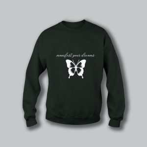 Manifest Your Dreams Sweatshirt - Military Green